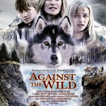 Against the Wild on DVD today! (ends 3/28)