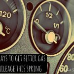 Ways to get better gas mileage this spring
