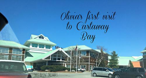 Olivia's first Castaway Bay visit!