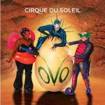 Cirque du Soleil's OVO in Columbus May 17-21