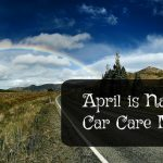 April is National Car Care Month!