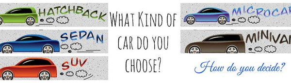 How do you choose the right kind of car?