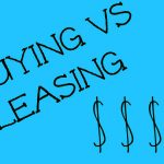 Have you decided whether to Lease or Finance?