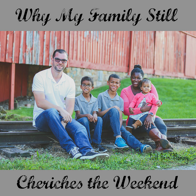 Why my Family Still Cherishes the Weekend
