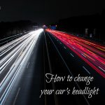 How to change your car's headlight