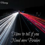How to tell if you need new brakes