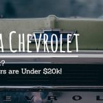 Find a Chevrolet in your price range!