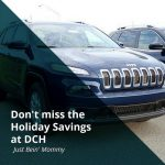 Don't miss the Holiday Savings at DCH