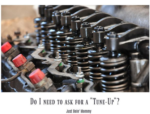 """Do I need to ask for a """"Tune-Up""""?"""