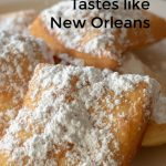 Beignets- Tastes like New Orleans