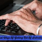 Natural Ways Of Getting Rid Of Arthritis Pain