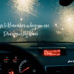Things to remember when you are driving in the Rain