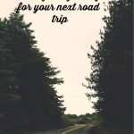 Getting ready for your next road trip?