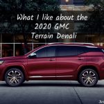 The 2020 GMC Terrain Denali has some things I like…