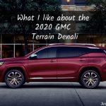 The 2020 GMC Terrain Denali has some things I like…